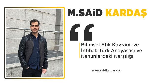Bilimsel Etik Kavramı ve İntihal: Türk Anayasası ve Kanunlardaki Karşılığı