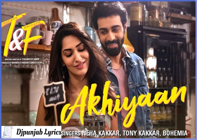 AKHIYAAN LYRICS - Neha Kakkar