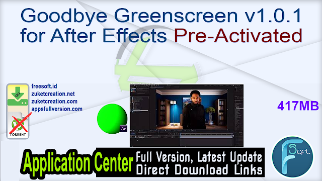 Goodbye Greenscreen v1.0.1 for After Effects Pre-Activated