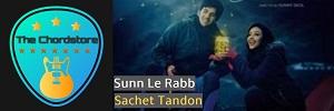 Sachet Tandon - SUNN LE RABB Guitar Chords (Pal Pal Dil Ke Paas)