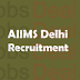 AIIMS Delhi Recruitment 2017 Junior Resident Notification (207 Posts)