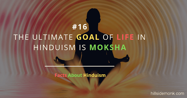Fact About Hinduism 16 ULTIMATE GOAL OF LIFE MOKSHA