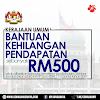 Kerajaan Umum Bantuan Kehilangan Pendapatan (BKP) RM500, Bakal Diagihkan Pada Oktober 2021