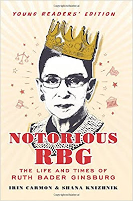 Notorious RBG Young Readers' Edition: The Life and Times of Ruth Bader Ginsburg by Irin Carmon