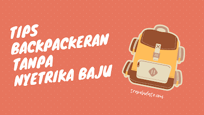 tips backpackeran tanpa menyetrika baju