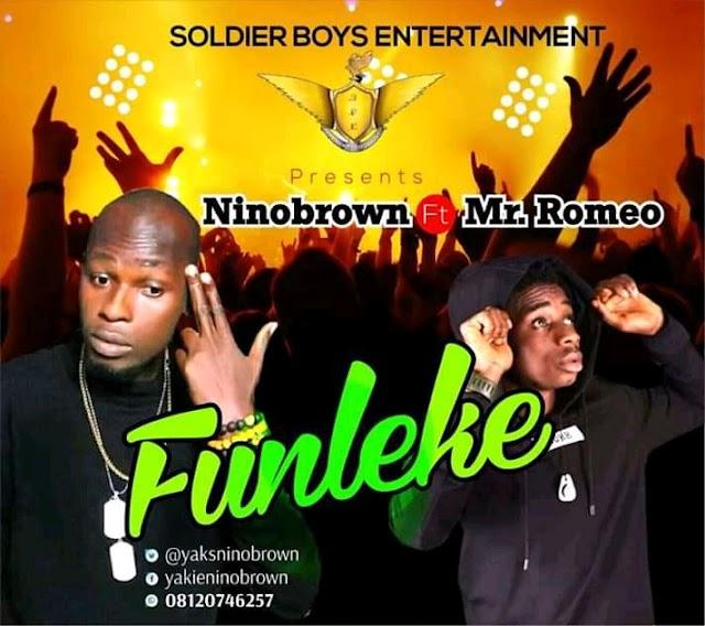 Music    NinoBrown Ft Mr Romeo - Funleke