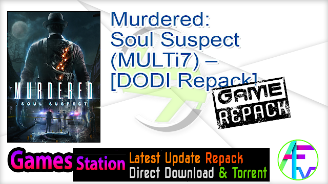 Murdered Soul Suspect (MULTi7) – [DODI Repack]