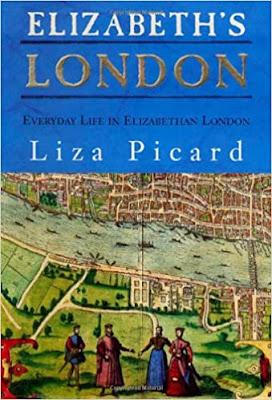 Elizabeth's London: Everyday Life in Elizabethan London, by Liza Picard