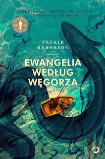 ,,Ewangelia według węgorza'' Patrik Svensson