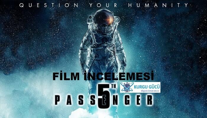 5. Yolcu - 5th Passenger Film İncelemesi - Kurgu Gücü