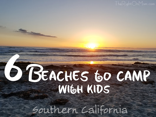 6 Beaches to Camp with Kids in Southern California