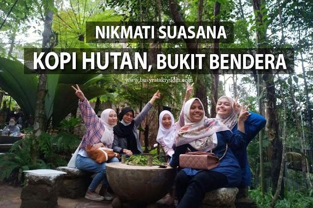 KOPI HUTAN, BUKIT BENDERA PENANG | HIDDEN PLACES