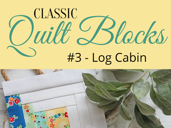 "{Classic Quilt Blocks} Log Cabin - An Introduction <img src=""https://pic.sopili.net/pub/emoji/twitter/2/72x72/2702.png"" width=20 height=20>"