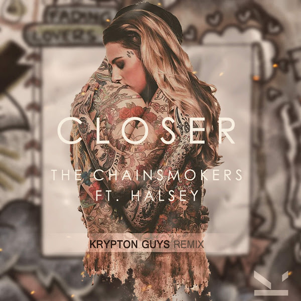The Chainsmokers - Closer (feat. Halsey) [KRYPTON GUYS Remix] - Single Cover