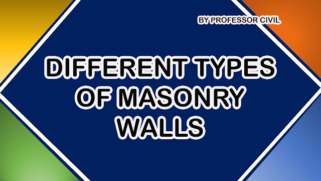 WHAT ARE DIFFERENT TYPES OF MASONRY WALLS