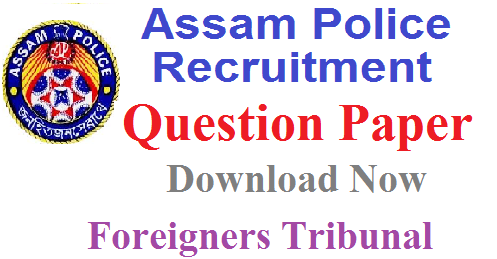 of Assam Police Recruitment of Foreigners Tribunal 2019