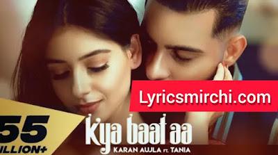 Kya Baat Aa क्या बात आ Song Lyrics   Karan Aujla Ft. Tania   Latest Punjabi Song 2020