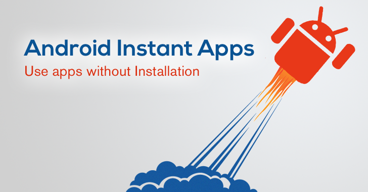 Android Instant Apps — Run Apps Quickly Without Installation