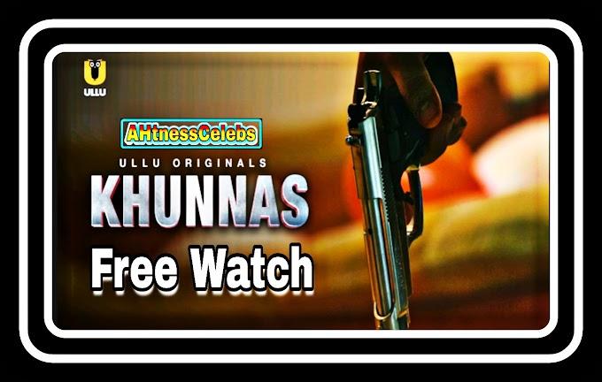 Khunnas (2021) Part 1 - Ullu Web Series s01 Complete