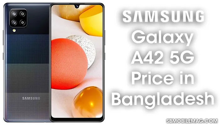 Samsung Galaxy A42 5G, Samsung Galaxy A42 5G Price, Samsung Galaxy A42 5G Price in Bangladesh
