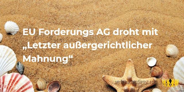 """Titel: EU Forderungs AG droht mit """"Letzter außergerichtlicher Mahnung"""""""