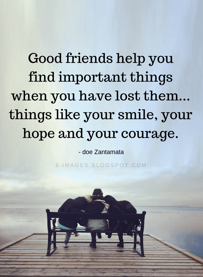 Good Friends Quotes Good Friends Help You Find Important Things When Inspiration Quotes About Lost Friendships And Moving On