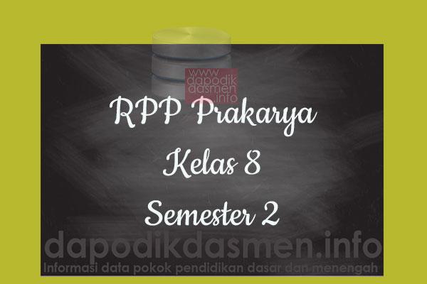 RPP Prakarya Kelas 8 SMP MTs Semester 2 Revisi Terbaru 2019-2020
