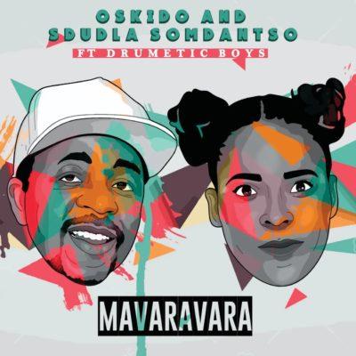 Oskido & Sdudla Somdantso - Mavaravara (feat. DrumeticBoyz)