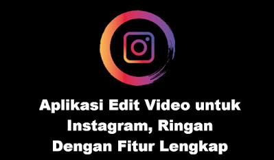 Aplikasi Edit Video untuk Instagram