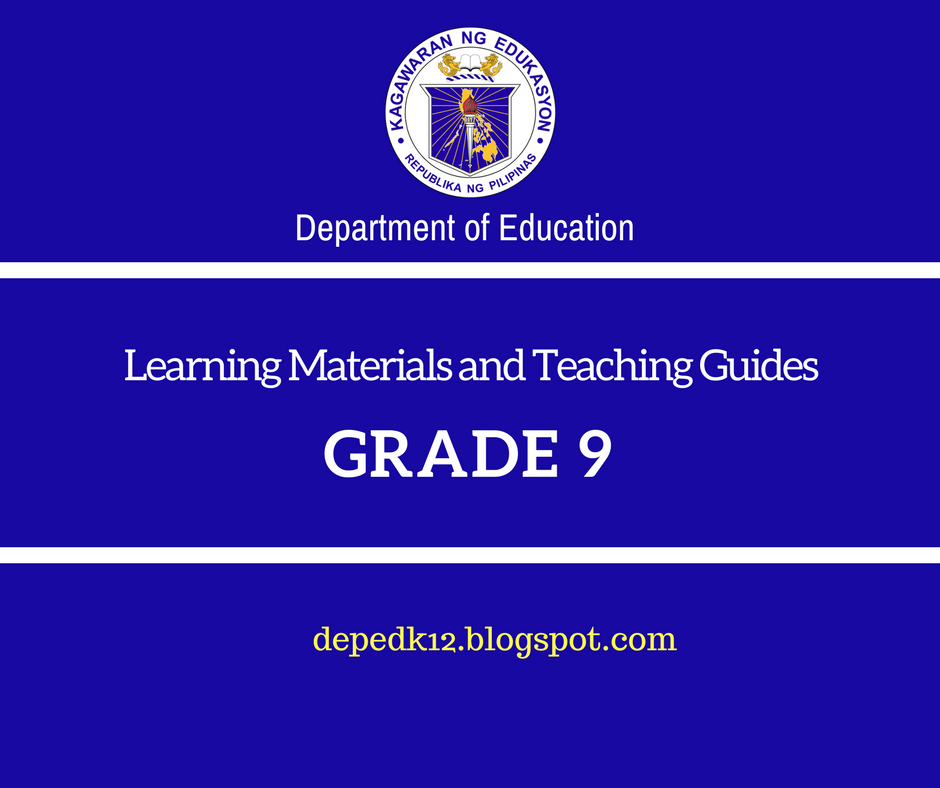 GRADE 9 LEARNERS MODULE AND TEACHERS GUIDE - DepEd K-12