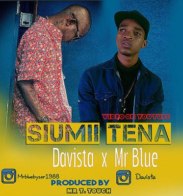 Audio | Davista ft Mr Blue - Siumii Tena