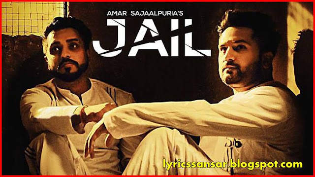 JAIL LYRICS By Amar Sajaalpuria Feat. DJ Flow
