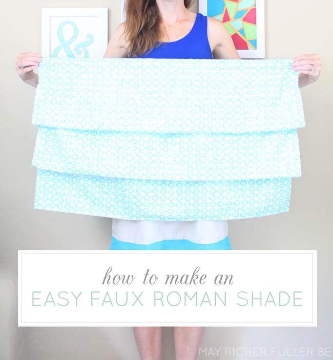 May Richer Fuller Be Diy Easy Faux Roman Shade