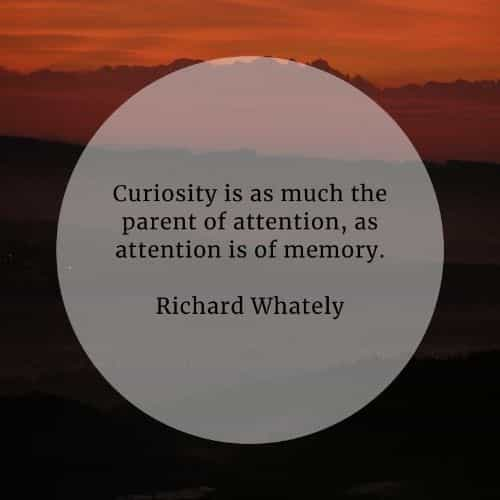 Curiosity quotes that'll help you achieve great things