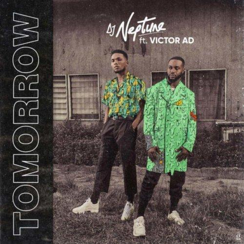 DJ Neptune ft. Victor AD – Tomorrow (Prod. by Kel P)