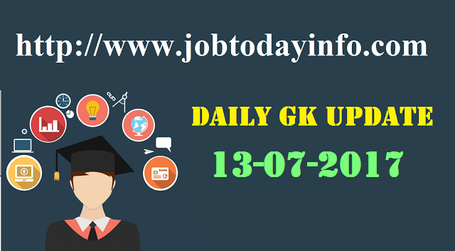 Daily GK Update 13th July 2017, Important Current Affairs