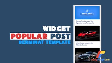 Cara Membuat Widget Popular Post Seperti Berminat Template