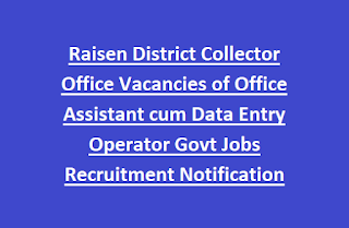 Raisen District Collector Office Vacancies of Office Assistant cum Data Entry Operator Govt Jobs Recruitment Notification 2017