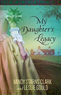 My Daughter's Legacy by Leslie Gould and Mindy Starns Clark