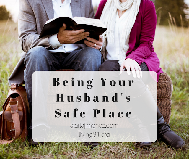 Creating strong marriages take work. Tips on how to be your husband's safe place.