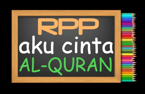 RPP PAI Kelas 1 Semester 1 Tahun 2021/2022, Materi Aku Cinta Al-Quran