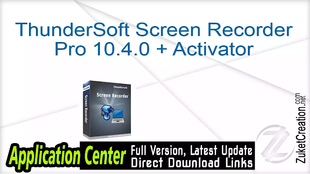 ThunderSoft Screen Recorder Pro 10.4.0 + Activator