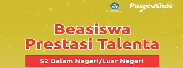 Beasiswa Prestasi Talenta S2 Dalam Negeri dan Luar Negeri Tahun 2021