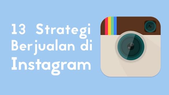 13 Cara Mengiklankan ( Promosi ) Produk Di Instagram Efektif Dan Sukses