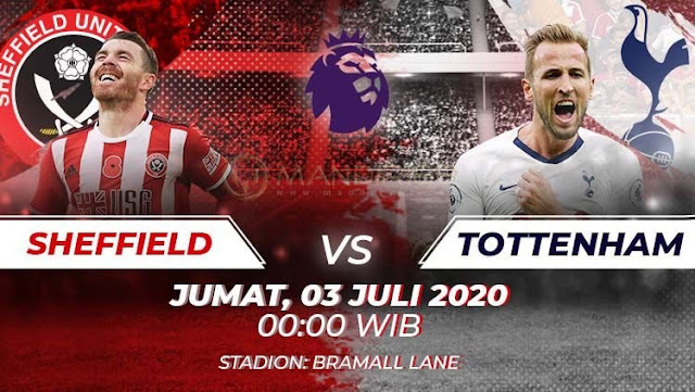 Prediksi Sheffield United Vs Tottenham Hotspur, Jumat 03 Juli 2020 Pukul 00.00 WIB @ Mola TV