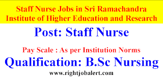 Staff Nurse Jobs in Sri Ramachandra Institute of Higher Education and Research