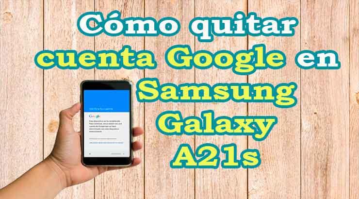 Cómo eliminar cuenta de Google Samsung Galaxy A21s