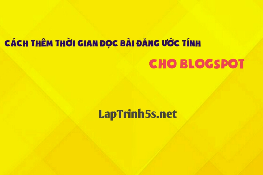 cach them tien ich thoi gian uoc tinh xem bai viet cho blogspot