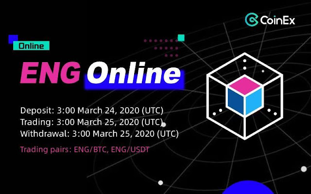 CoinEx is Planning to List ENG on March 24, 2020 (UTC)
