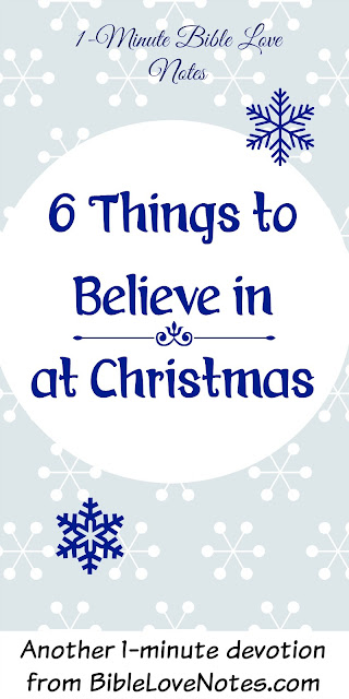6 Things to Believe in at Christmas - miracles, purpose, salvation, etc.